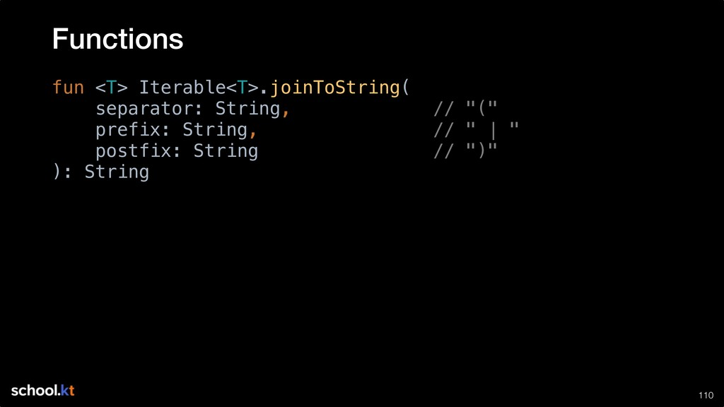 !110 fun <T> Iterable<T>.joinToString( separato...
