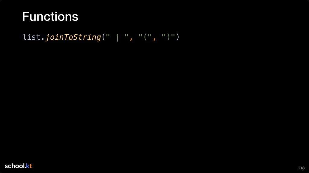 """!113 list.joinToString(""""   """", """"("""", """")"""") Functio..."""