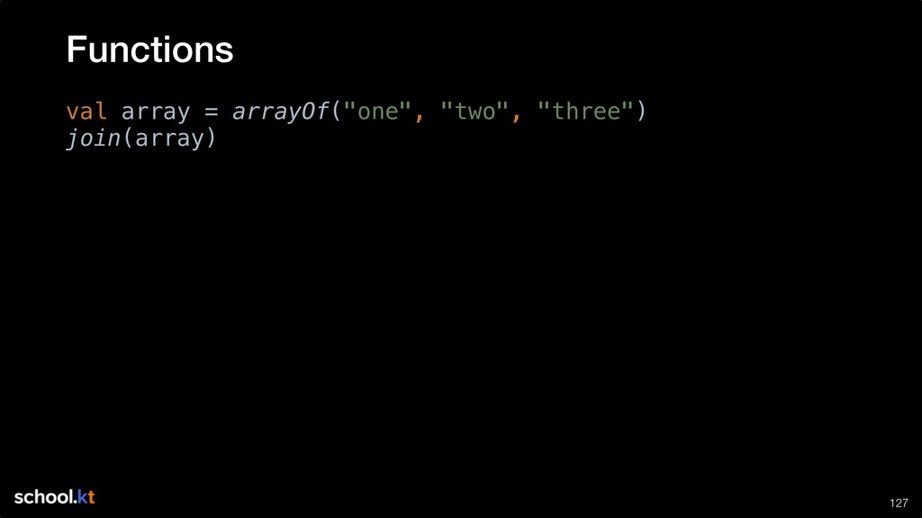 """!127 val array = arrayOf(""""one"""", """"two"""", """"three"""")..."""