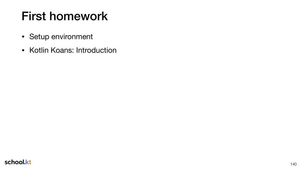First homework • Setup environment  • Kotlin Ko...