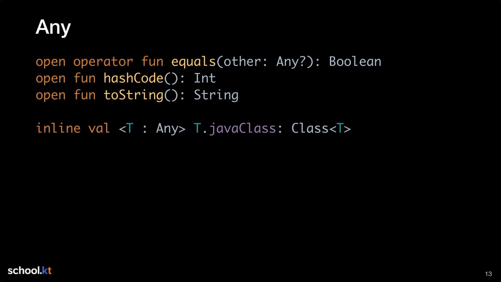 !13 open operator fun equals(other: Any?): Bool...