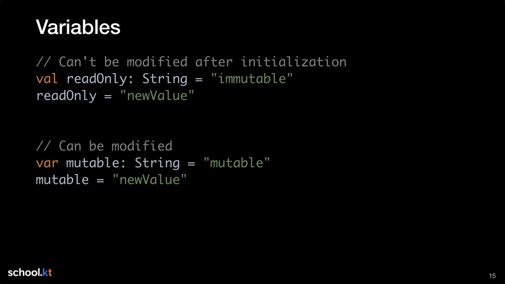 !15 // Can't be modified after initialization v...