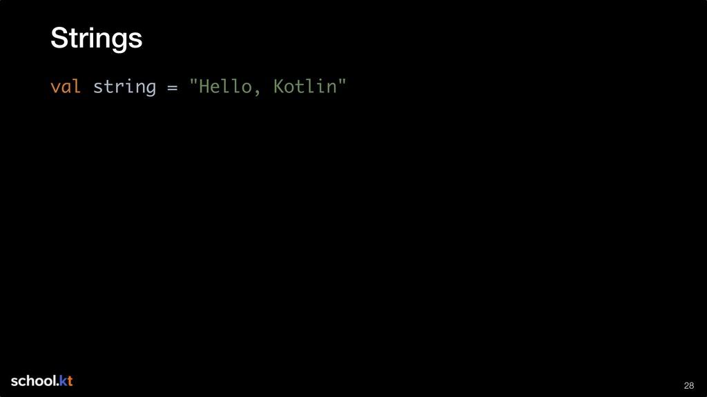"""!28 val string = """"Hello, Kotlin"""" Strings"""