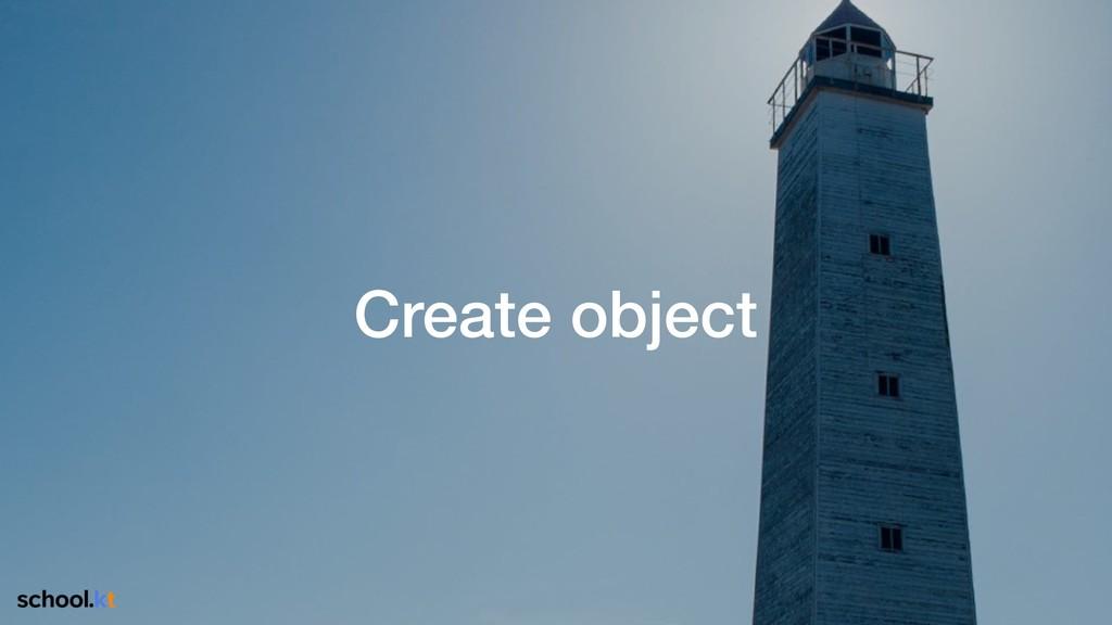 Create object