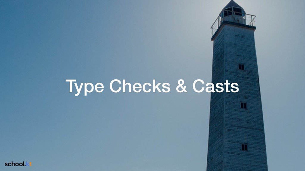 Type Checks & Casts