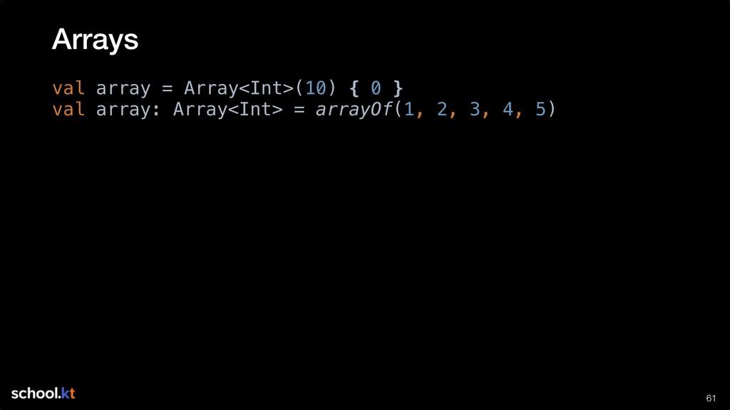 !61 val array = Array<Int>(10) { 0 } val array:...