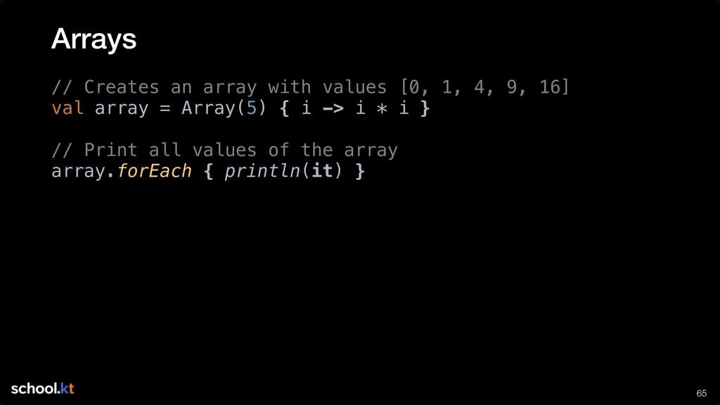!65 // Creates an array with values [0, 1, 4, 9...