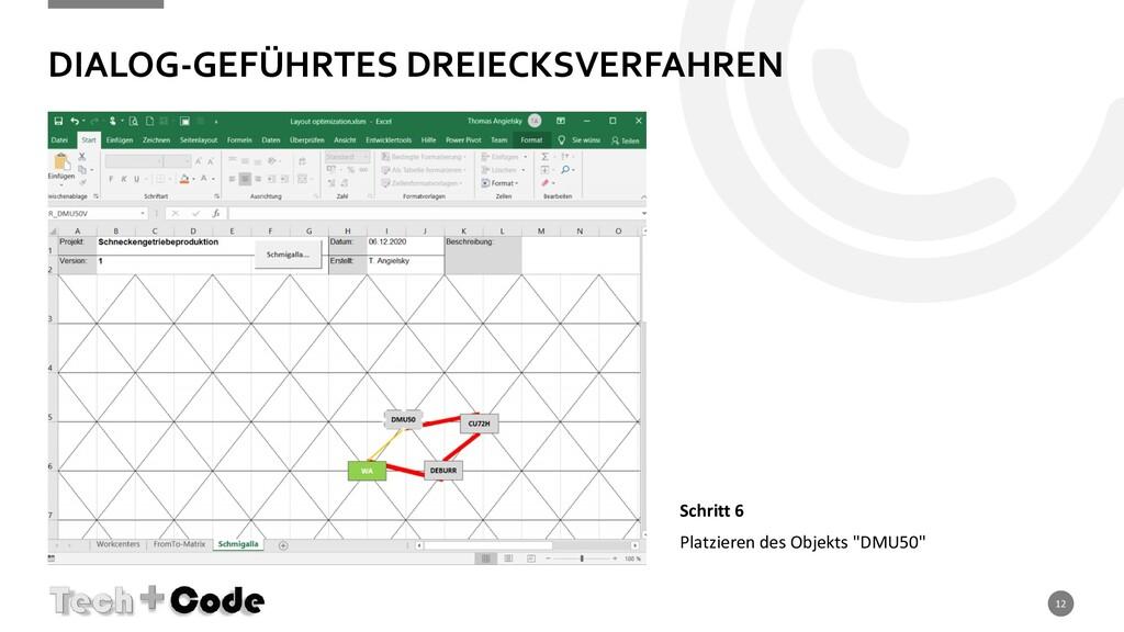 DIALOG-GEFÜHRTES DREIECKSVERFAHREN 12 Schritt 6...