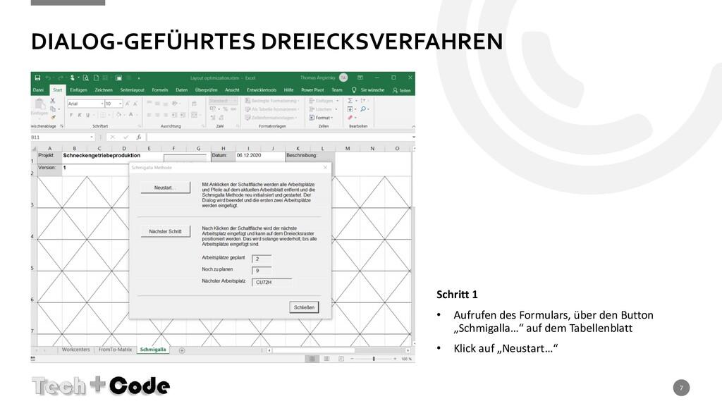 DIALOG-GEFÜHRTES DREIECKSVERFAHREN 7 Schritt 1 ...