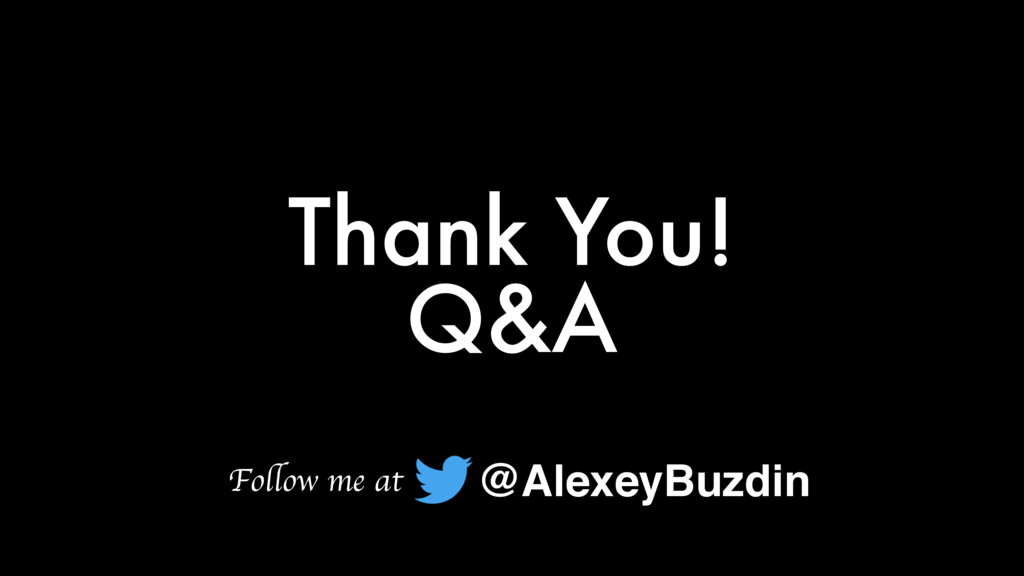 Q&A Thank You! @AlexeyBuzdin Follow me at