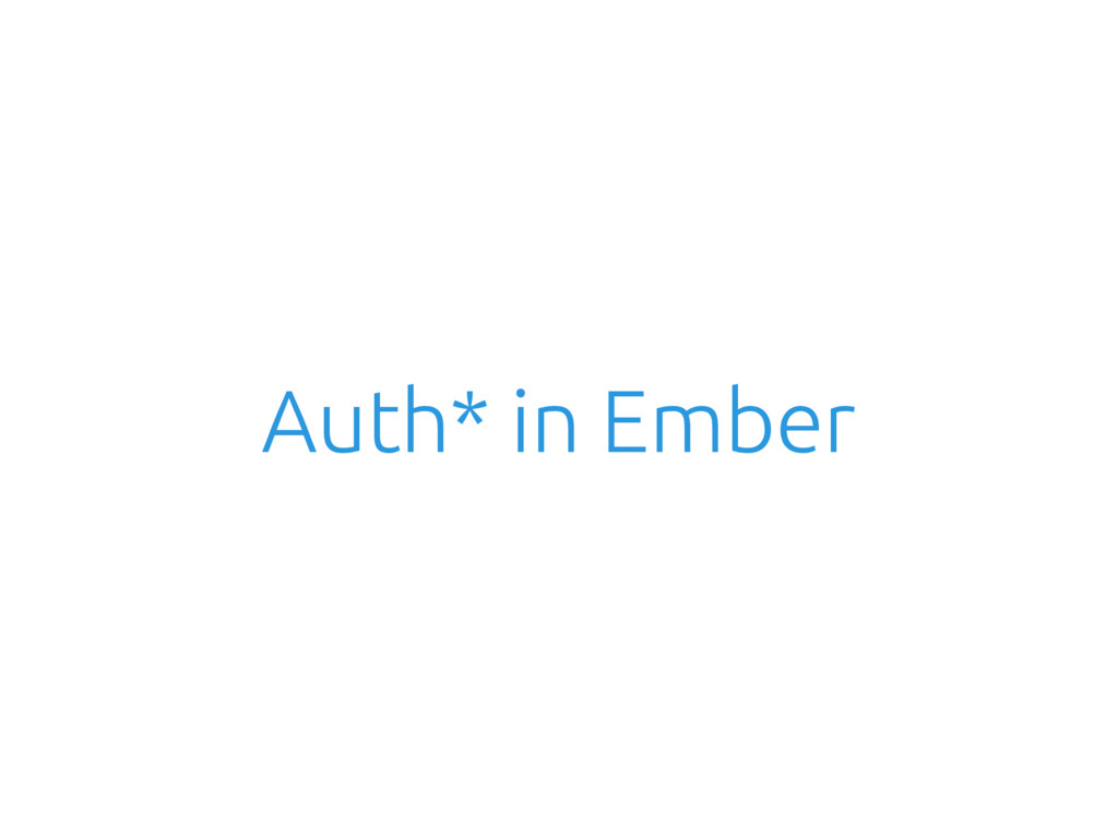 Auth* in Ember