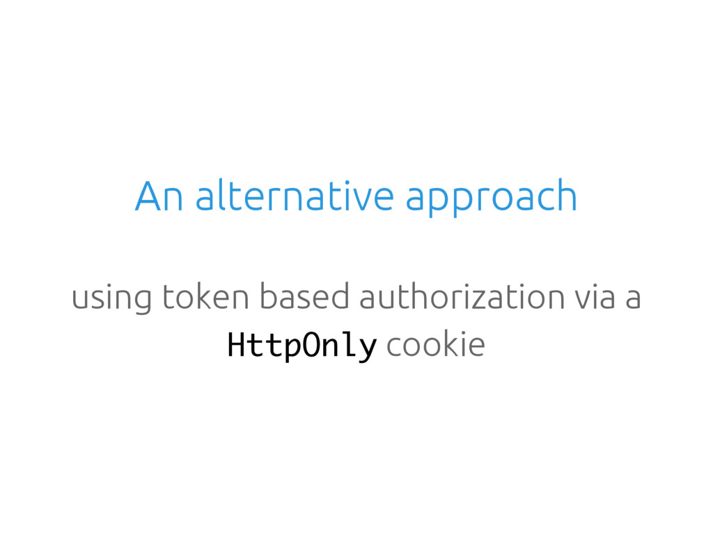 An alternative approach using token based autho...