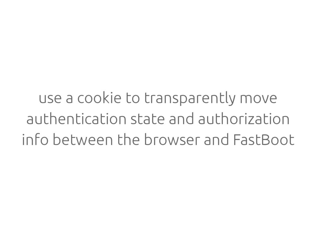 use a cookie to transparently move authenticati...