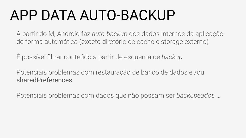 APP DATA AUTO-BACKUP A partir do M, Android faz...
