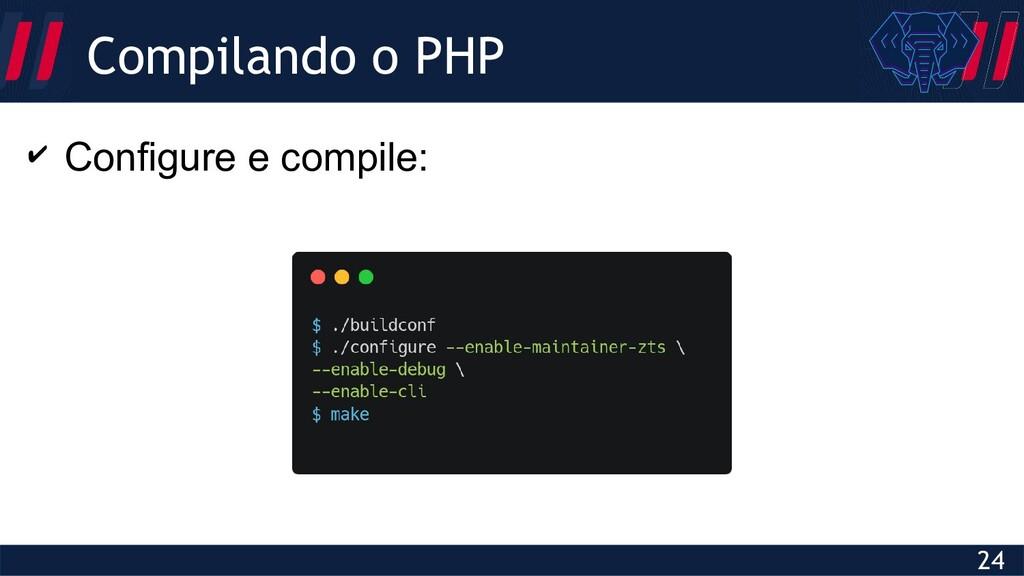 Globalcode – Open4education 24 Compilando o PHP...