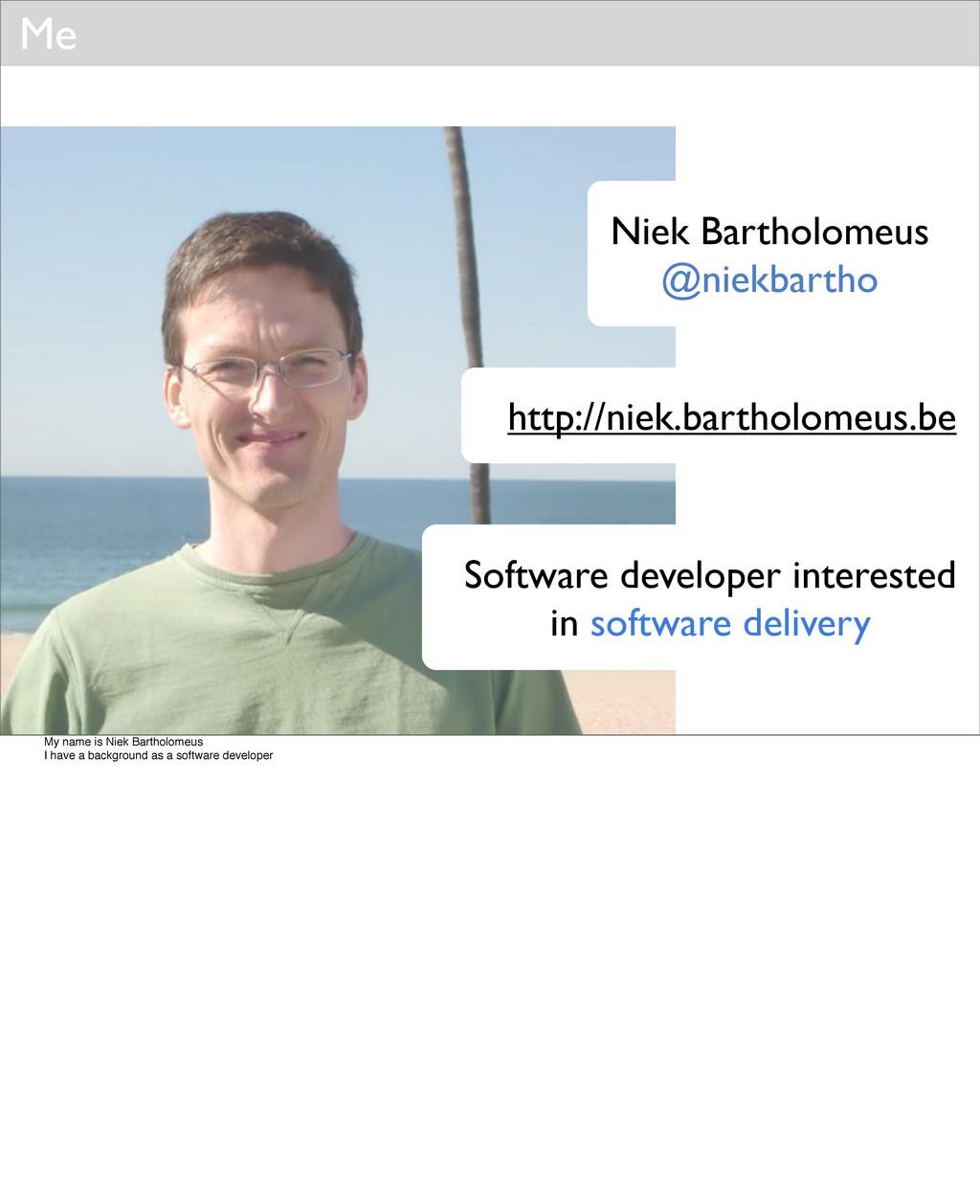 Niek Bartholomeus @niekbartho Software develope...