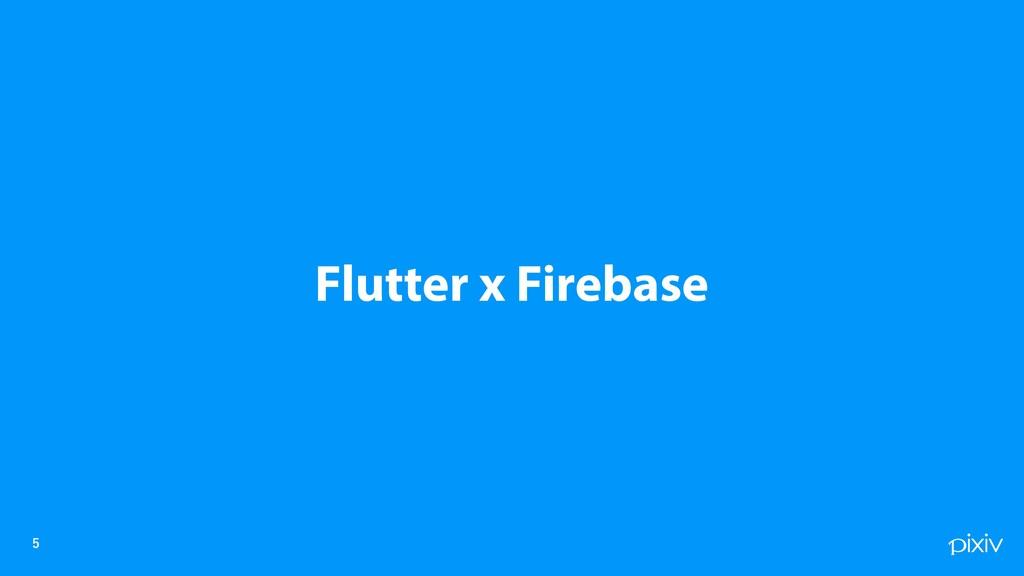 Flutter x Firebase