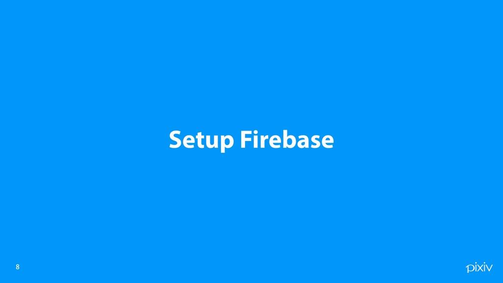 Setup Firebase