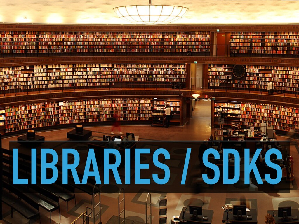 LIBRARIES / SDKS
