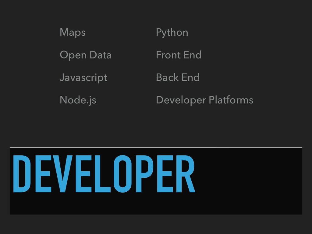 DEVELOPER Maps Open Data Javascript Node.js Pyt...