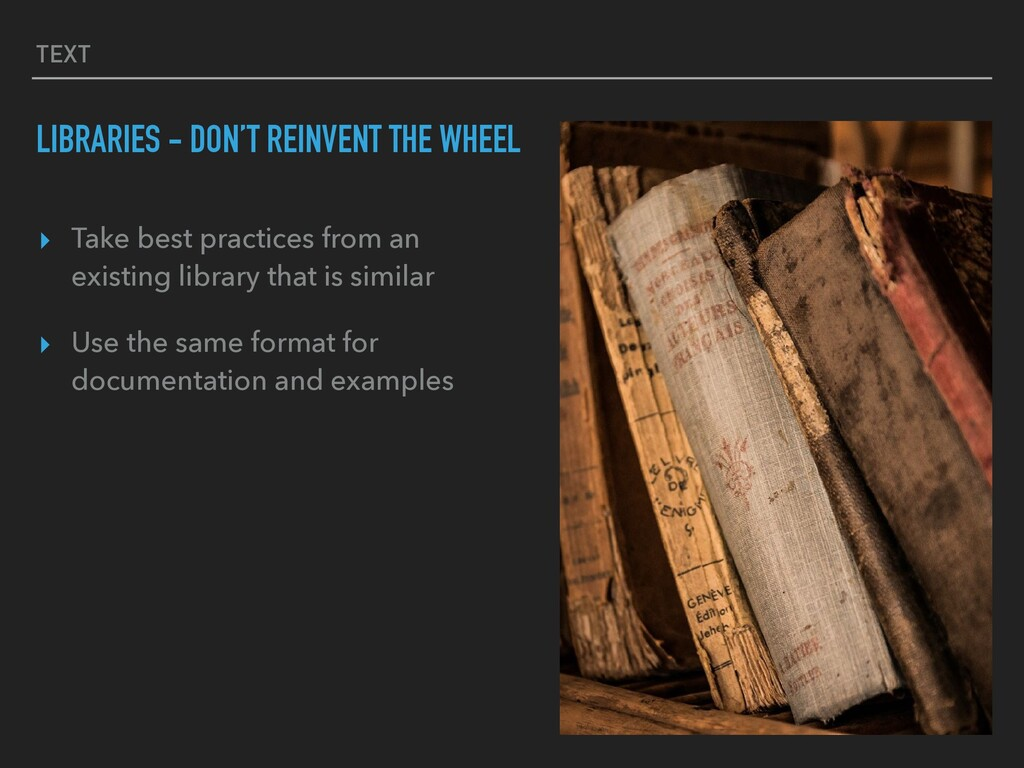 TEXT LIBRARIES - DON'T REINVENT THE WHEEL ▸ Tak...