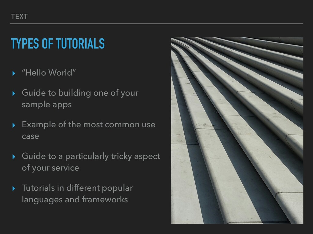 """TEXT TYPES OF TUTORIALS ▸ """"Hello World"""" ▸ Guide..."""