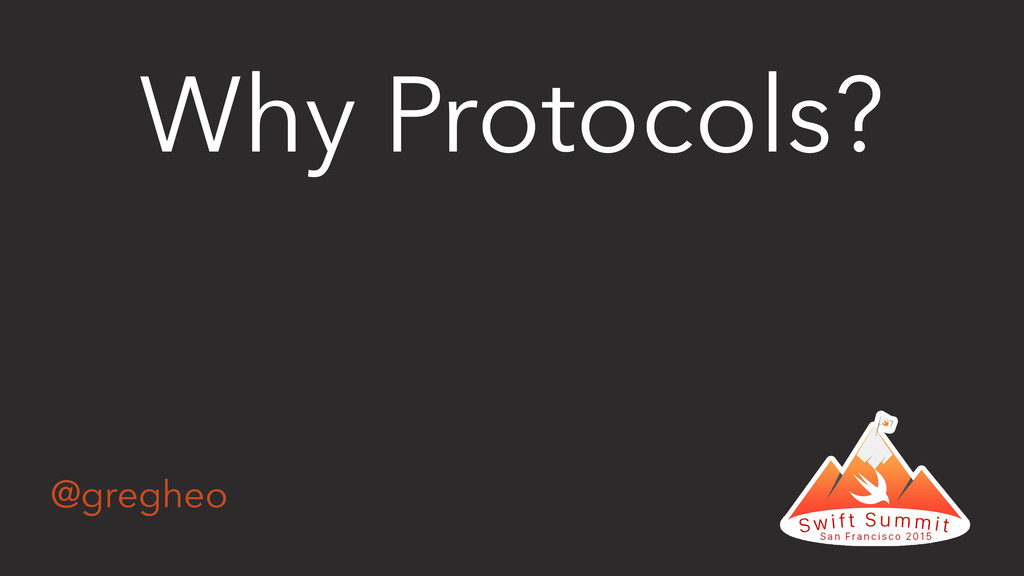 @gregheo Why Protocols?