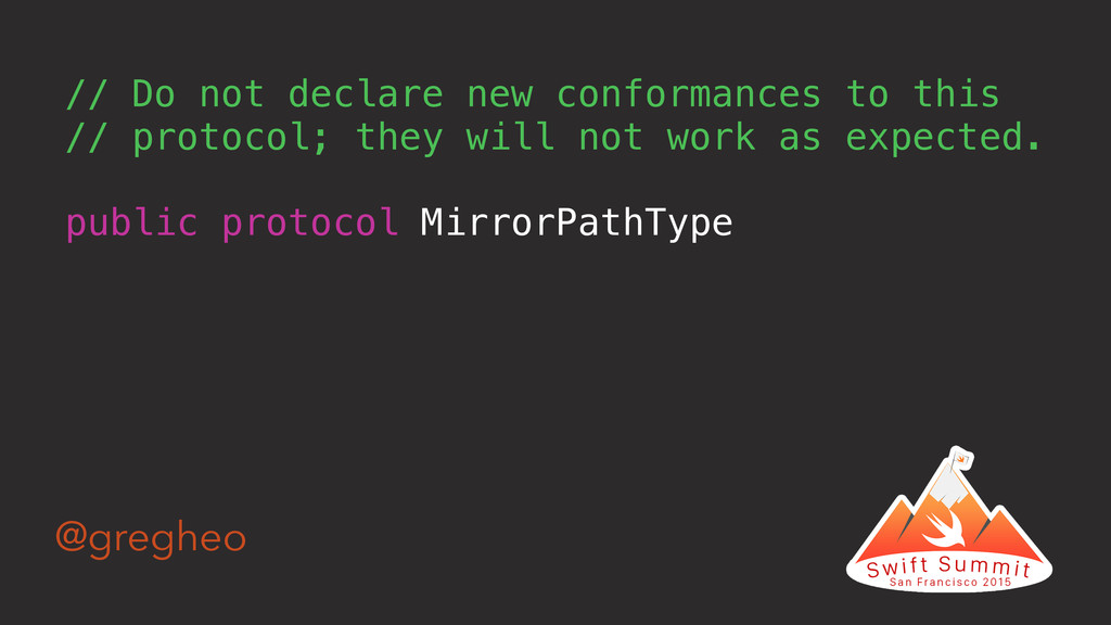 @gregheo public protocol MirrorPathType // Do n...