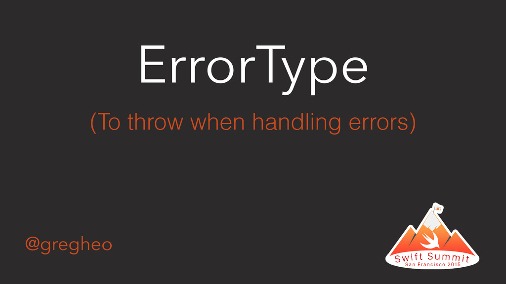 @gregheo ErrorType (To throw when handling erro...
