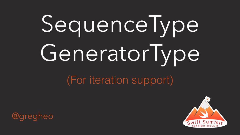 @gregheo SequenceType GeneratorType (For iterat...