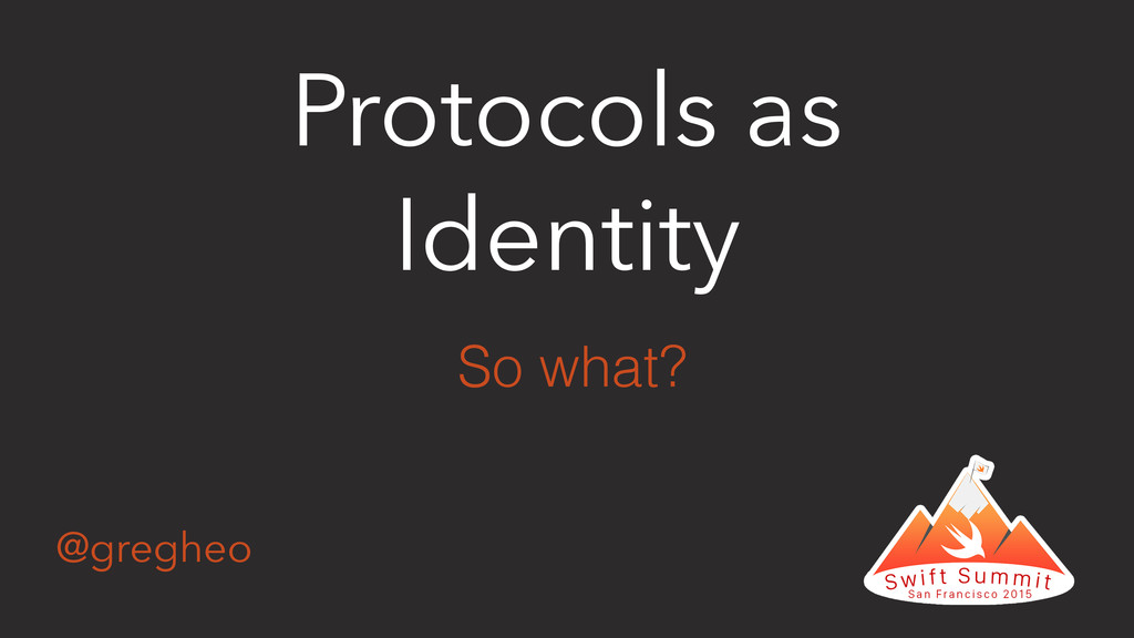 @gregheo Protocols as Identity So what?