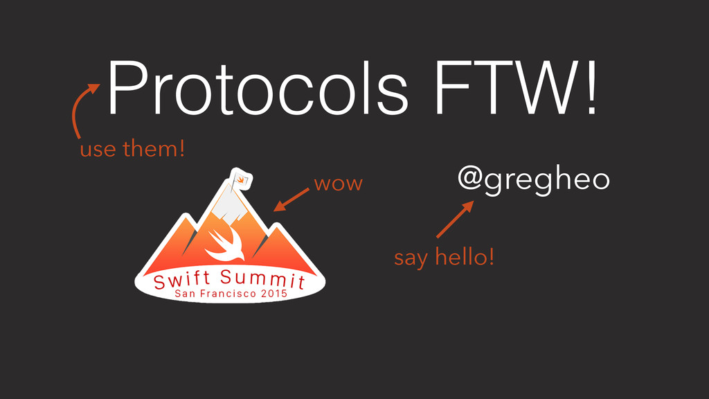 Protocols FTW! @gregheo use them! say hello! wow