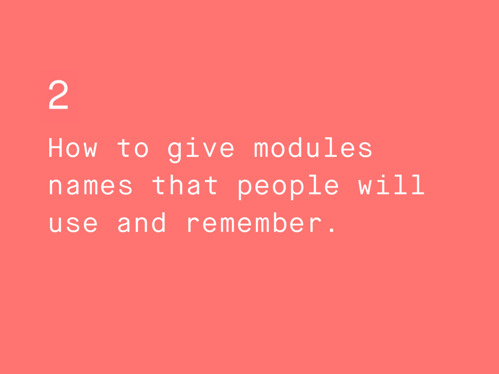 How to give modules names that people will use ...