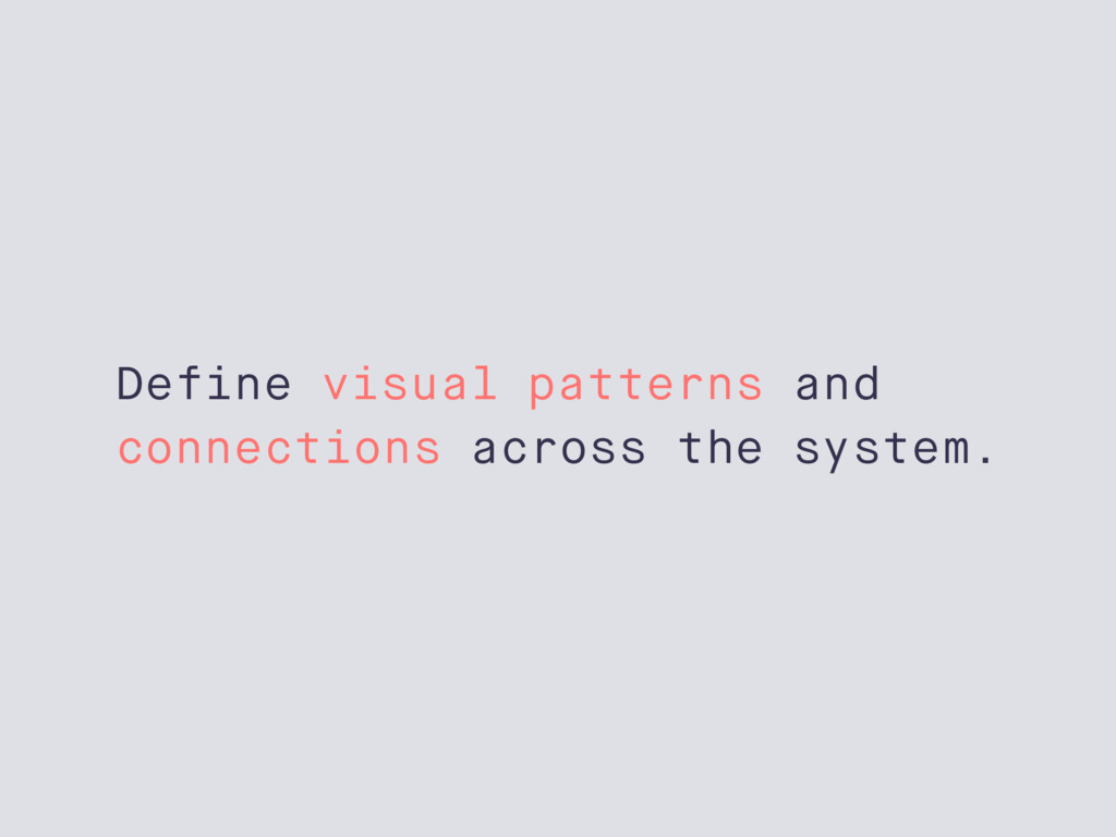 Define visual patterns and connections across t...