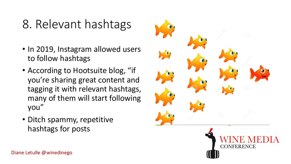 8. Relevant hashtags • In 2019, Instagram allow...