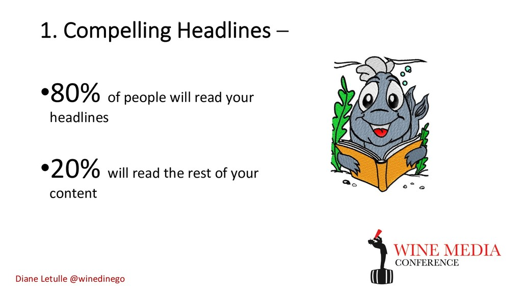 1. Compelling Headlines – •80% of people will r...