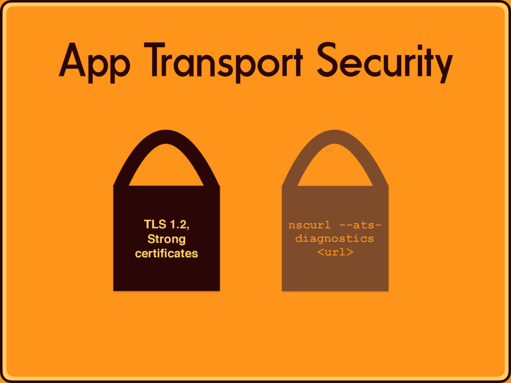 App Transport Security nscurl --ats- diagnostic...