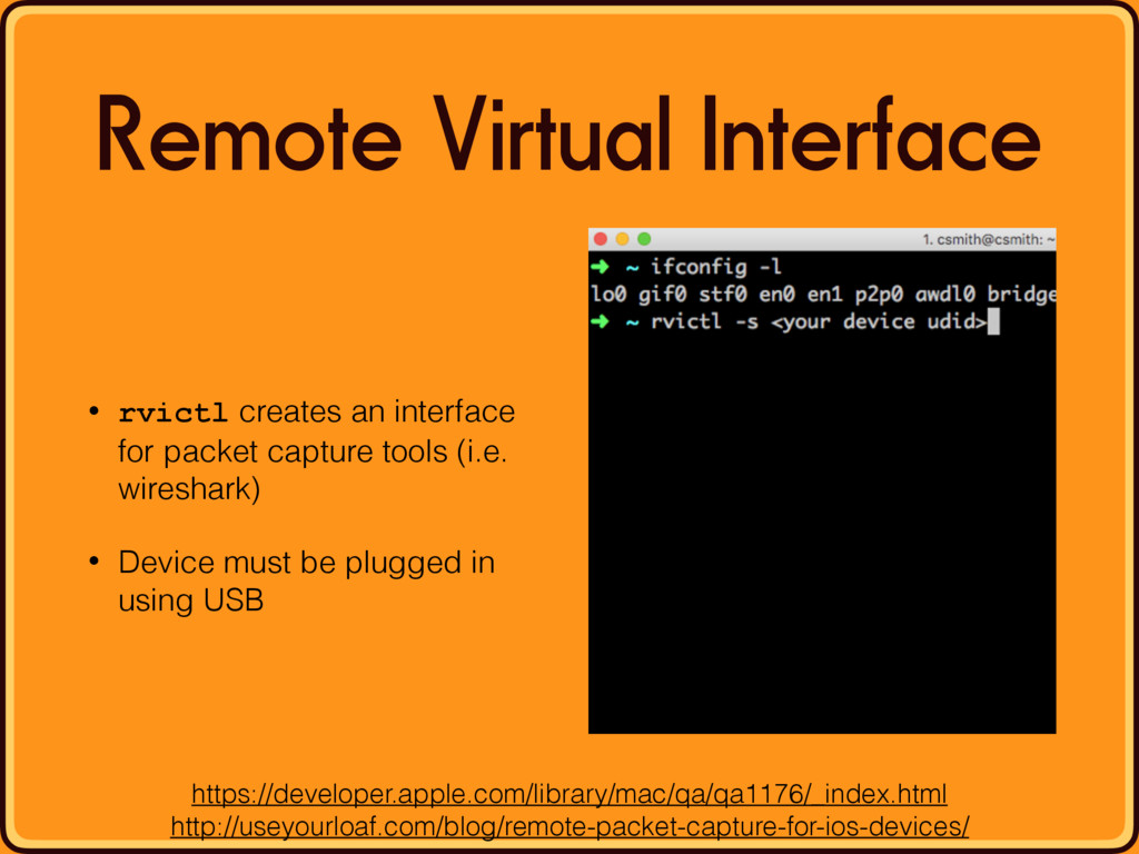Remote Virtual Interface • rvictl creates an in...