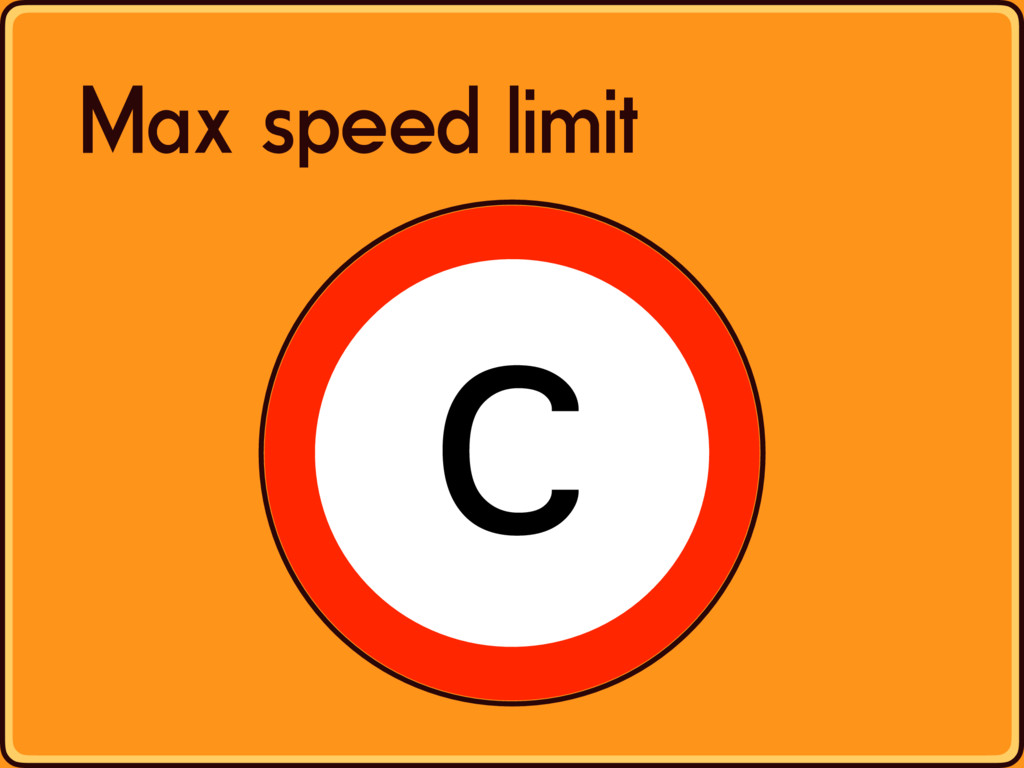 c Max speed limit