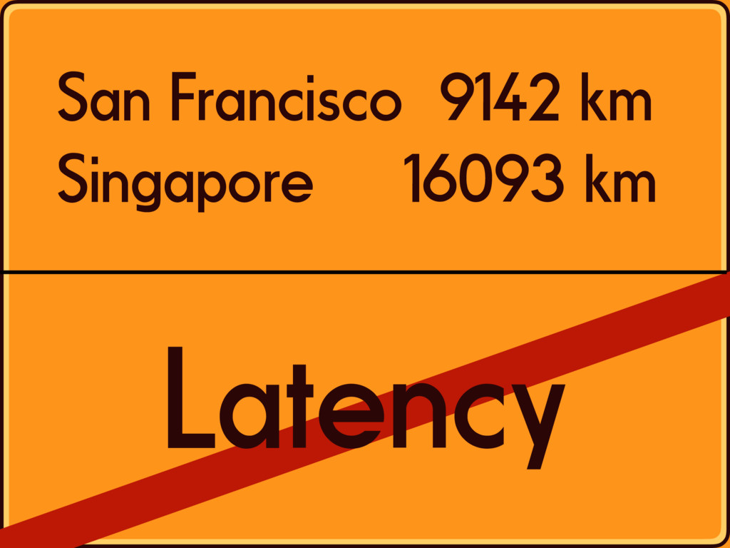 San Francisco 9142 km Singapore 16093 km Latency