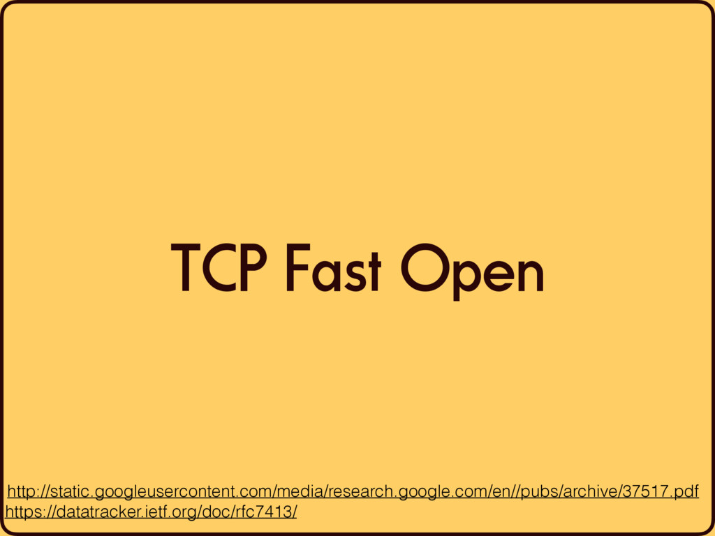 TCP Fast Open http://static.googleusercontent.c...