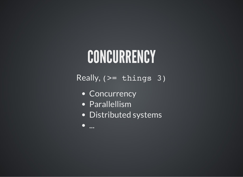 CONCURRENCY Really, ( > = t h i n g s 3 ) Concu...