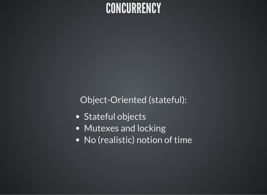 CONCURRENCY Object-Oriented (stateful): Statefu...