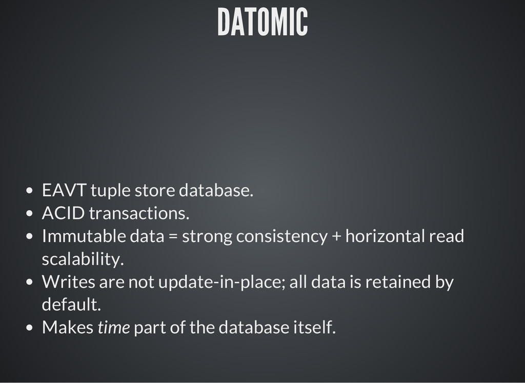 DATOMIC EAVT tuple store database. ACID transac...