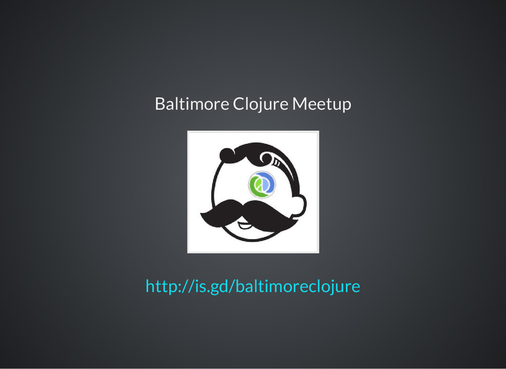 Baltimore Clojure Meetup http://is.gd/baltimore...