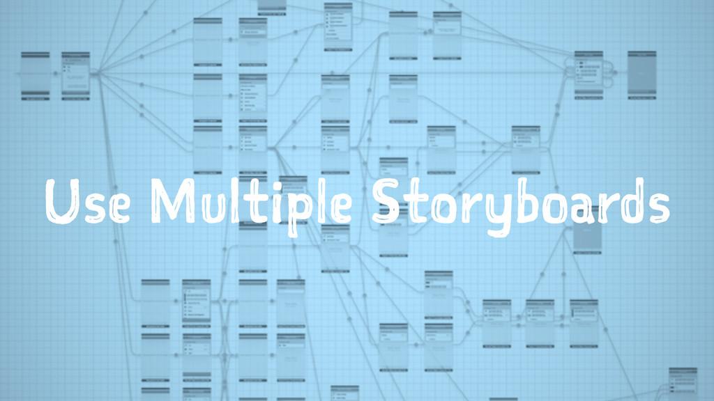 Use Multiple Storyboards