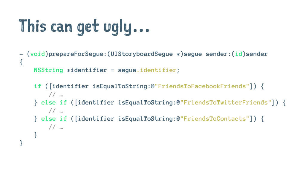 This can get ugly… - (void)prepareForSegue:(UIS...