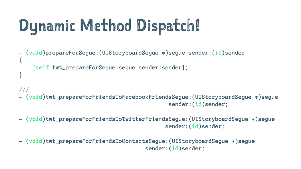 Dynamic Method Dispatch! - (void)prepareForSegu...