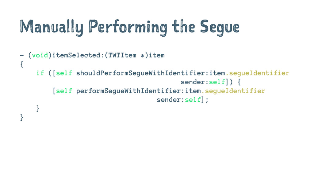 Manually Performing the Segue - (void)itemSelec...