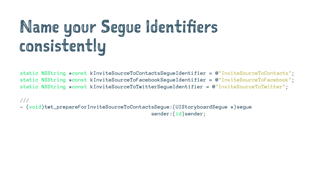 Name your Segue Identifiers consistently static...